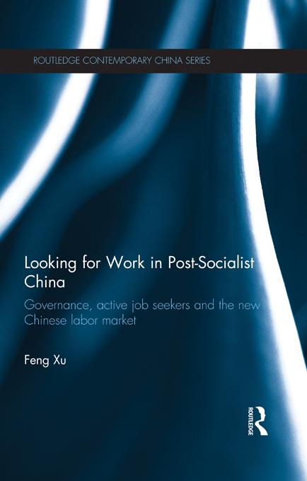 Looking for Work in Post-Socialist China EB9781136509681