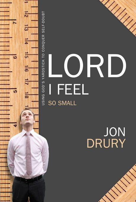 Lord, I Feel So Small!