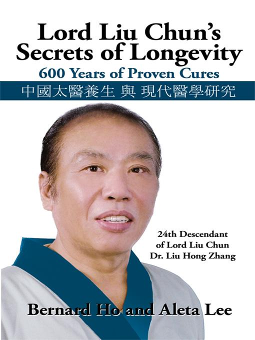 Lord Liu Chun's Secrets of Longevity: 600 Years of Proven Cures EB9781450235358