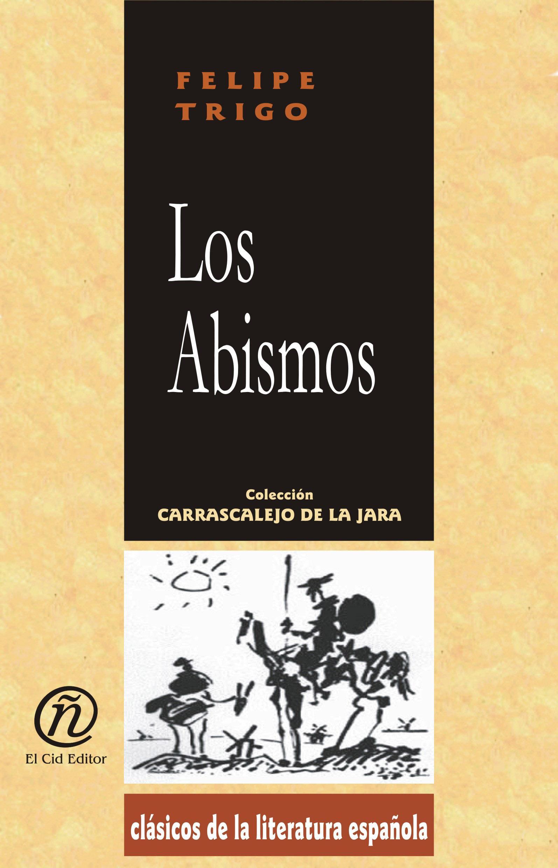 Los Abismos: Colecci?n de Cl?sicos de la Literatura Espa?ola