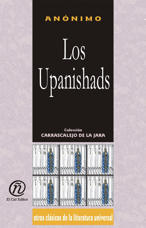 Los Upanishads: Colecci?n de Cl?sicos del Pensamiento Universal