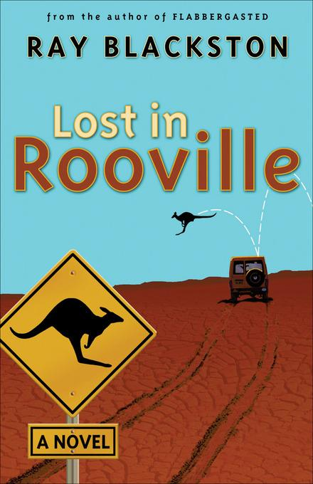 Lost in Rooville: A Novel EB9781441238955
