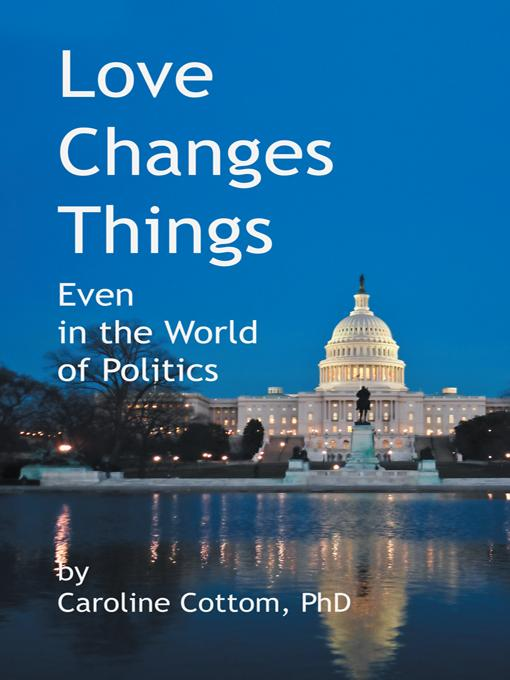 Love Changes Things: Even in the World of Politics