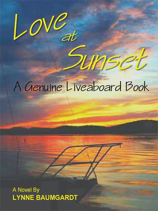 Love at Sunset: A Genuine Liveaboard Book EB9781450239264