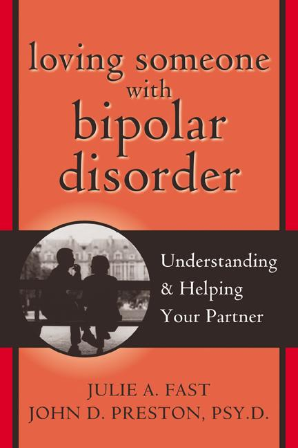 Loving Someone with Bipolar Disorder: Understanding and Helping Your Partner EB9781572247789