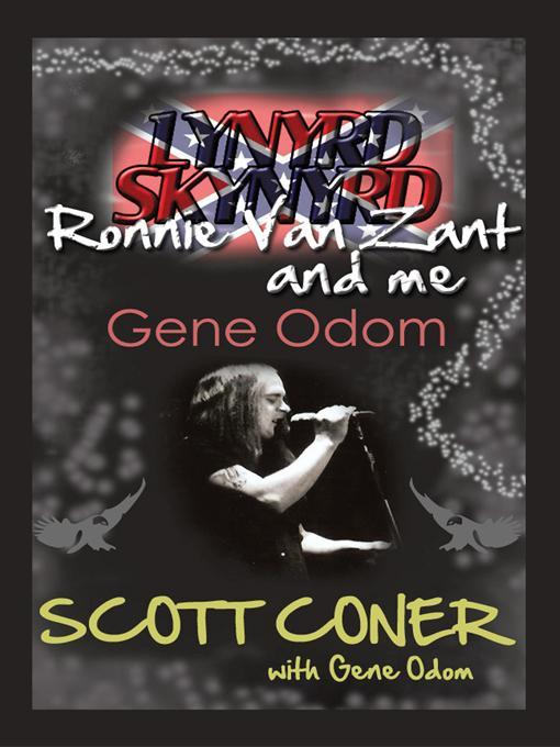 Lynyrd Skynyrd, Ronnie Van Zant, and Me ... Gene Odom EB9781462006977