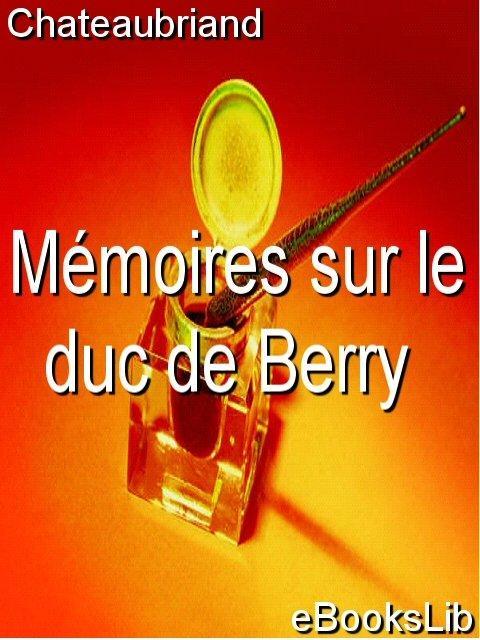 M?moires sur le duc de Berry EB9781412175340