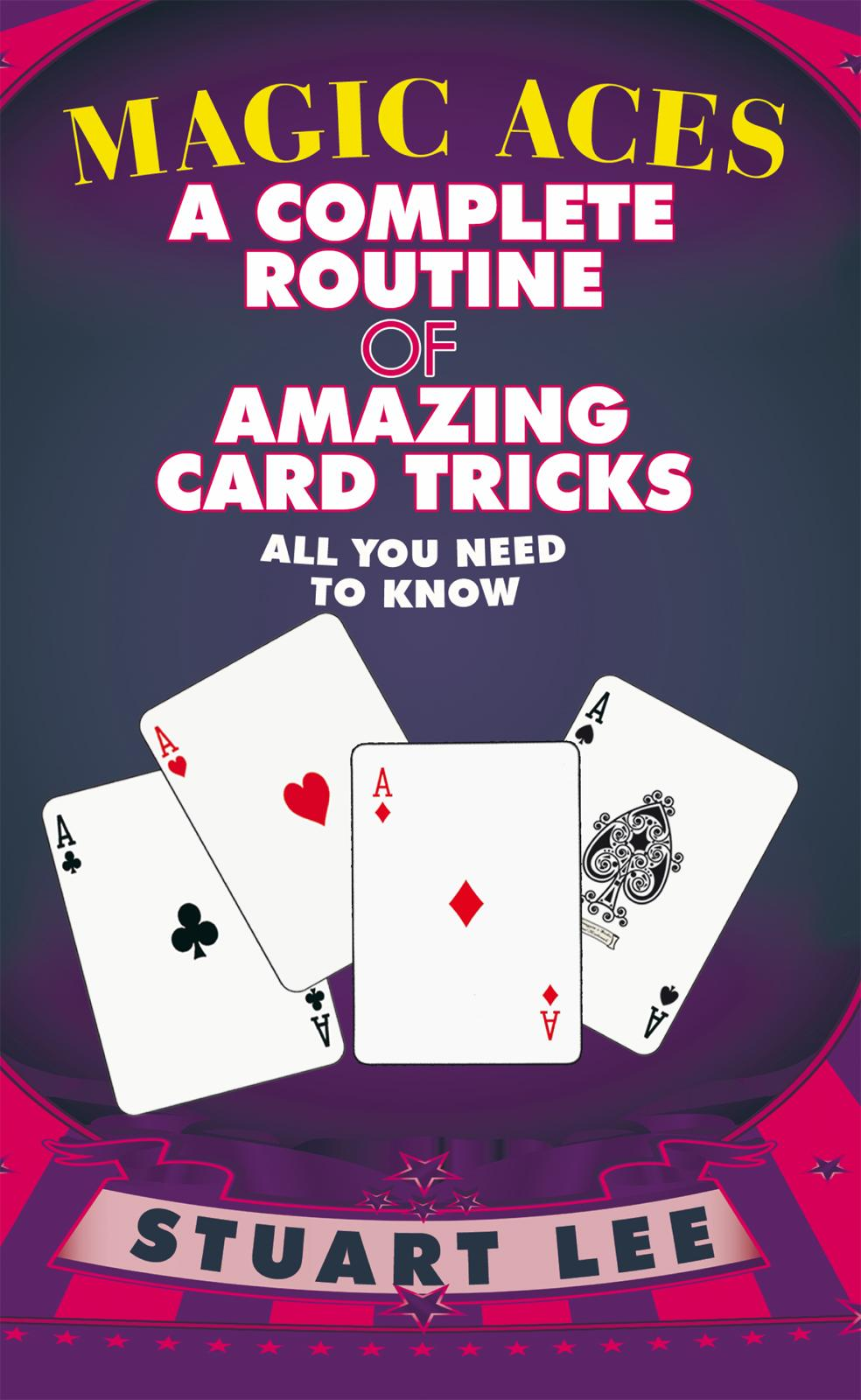 MAGIC ACES: A COMPLETE ROUTINE OF AMAZING CARD TRICKS EB9781426962028