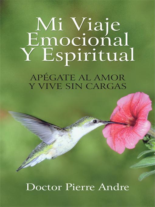 MI VIAJE EMOCIONAL Y ESPIRITUAL: AP?GATE AL AMOR Y VIVE SIN CARGAS EB9781450291309