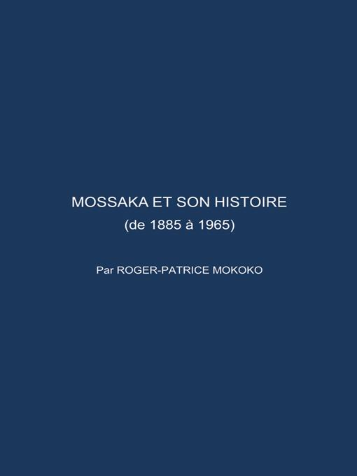 MOSSAKA ET SON HISTOIRE: (de 1885 ? 1965) EB9781426995484