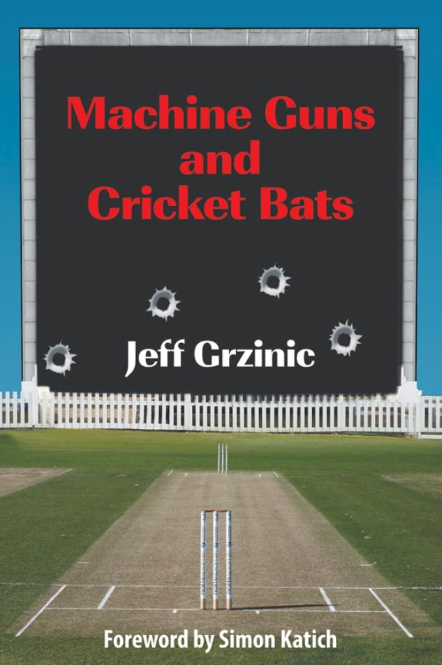 Machine Guns and Cricket Bats EB9781622125005