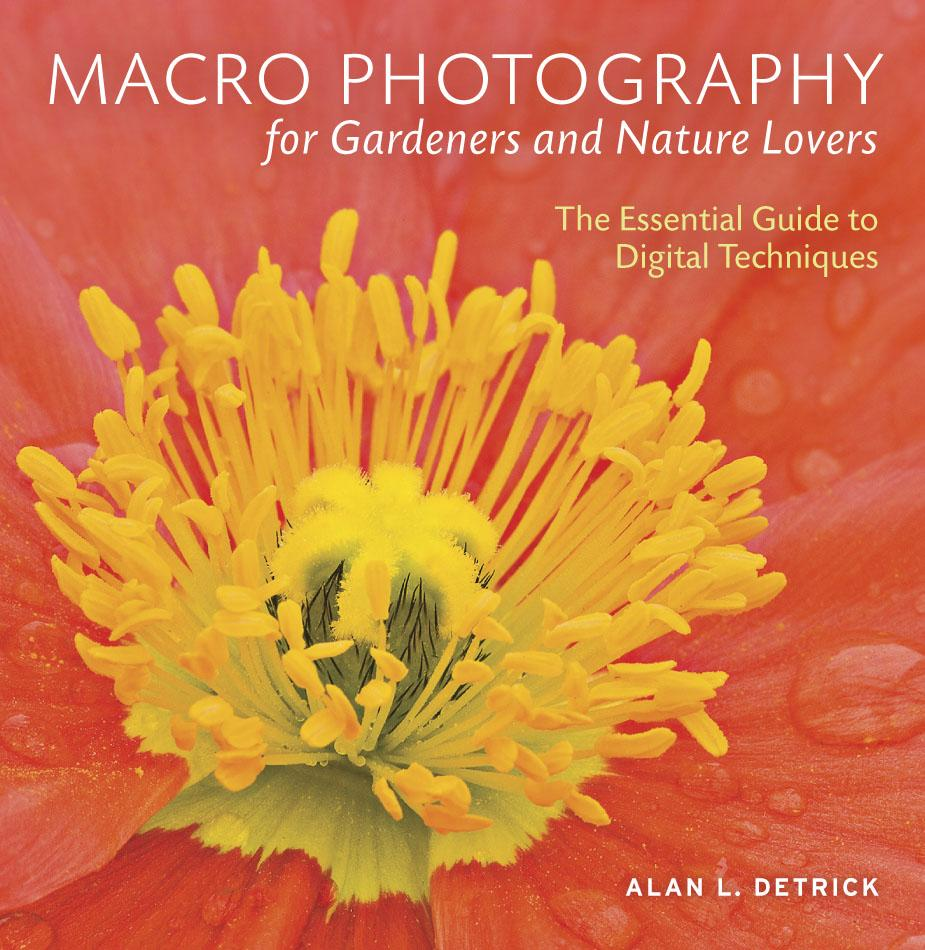 Macro Photography for Gardeners and Nature Lovers: The Essential Guide to Digital Techniques EB9781604691542
