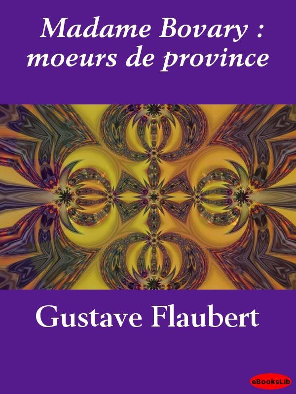 Madame Bovary : moeurs de province EB9781412195485
