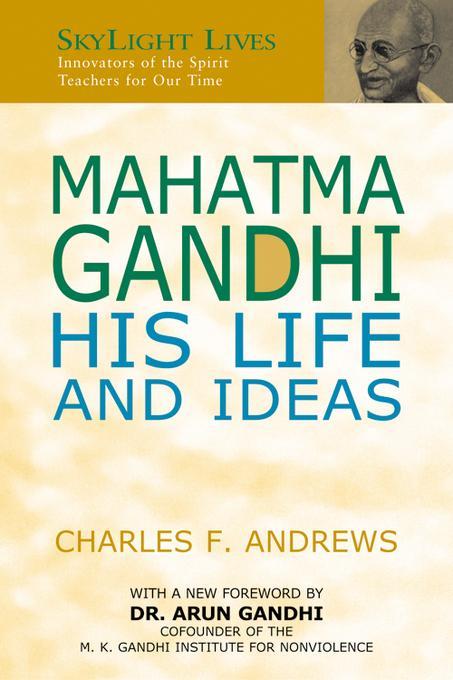 Mahatma Gandhi: His Life and Ideas EB9781594734465