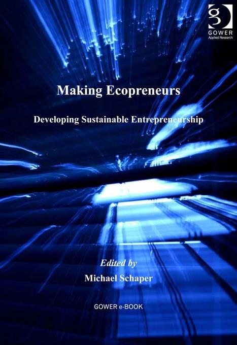 Making Ecopreneurs: Developing Sustainable Entrepreneurship EB9781409459941