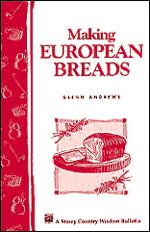Making European Breads: Storey's Country Wisdom Bulletin A-172 EB9781603423045