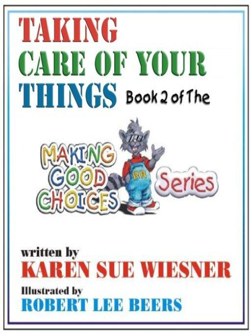 Making Good Choices Book 2: Taking Good Care Of Your Things EB9781876962456