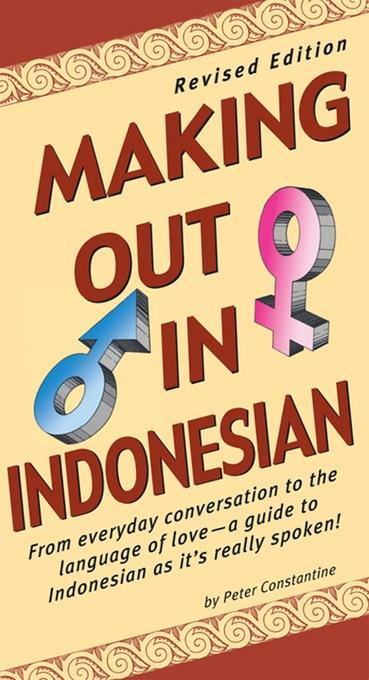 Making Out in Indonesian: Revised Edition EB9781462902682