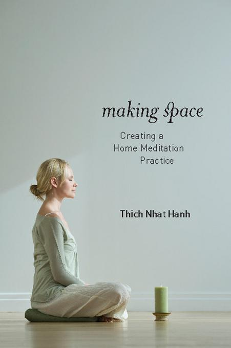 Making Space: Creating a Home Meditation Practice EB9781937006075