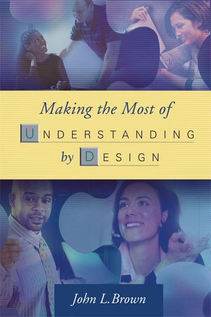 Making the Most of Understanding by Design EB9781416601395