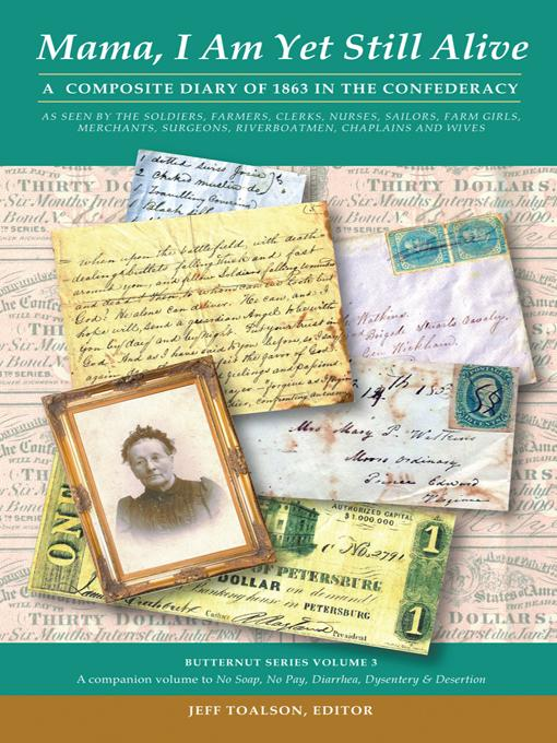 Mama, I Am Yet Still Alive: A Composite Diary of 1863 in the Confederacy EB9781469753171