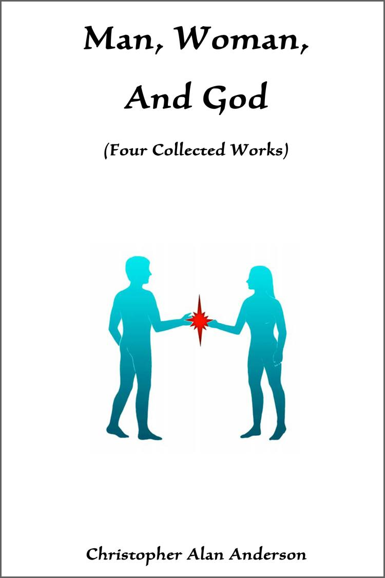 Man, Woman, and God: Four Collected Works EB9781622871926