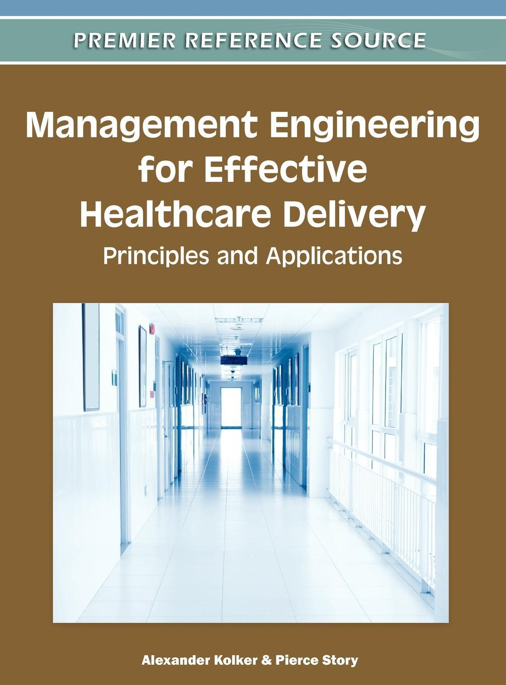 Management Engineering for Effective Healthcare Delivery: Principles and Applications EB9781609608736