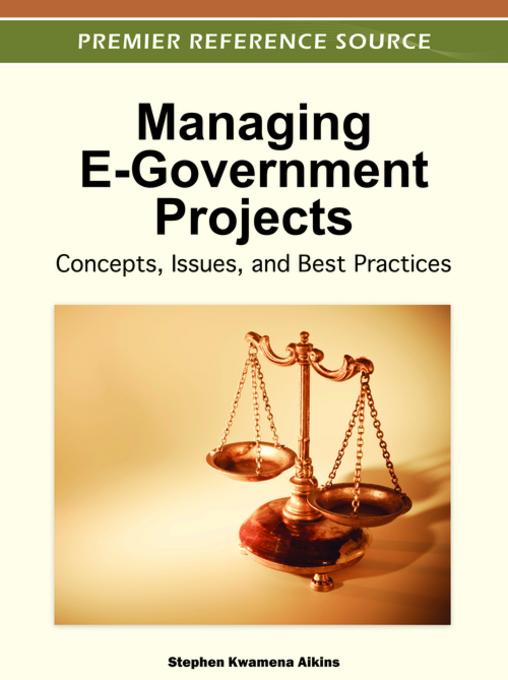 Managing E-Government Projects: Concepts, Issues, and Best Practices EB9781466600874