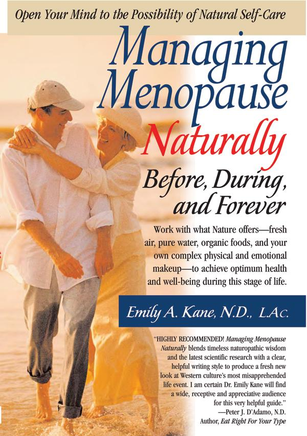 Managing Menopause Naturally: Before, During, and Forever EB9781458714541