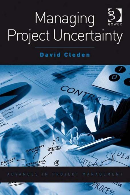 Managing Project Uncertainty EB9781409460503