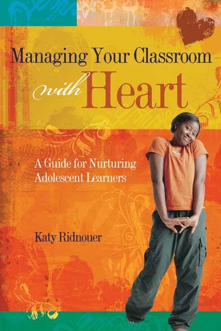 Managing Your Classroom with Heart: A Guide for Nurturing Adolescent Learners EB9781416605447