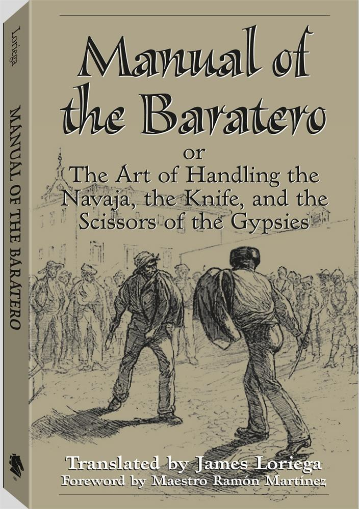 Manual Of The Baratero: The Art of Handling the Navaja, the Knife, and the Scissors of the Gypsies