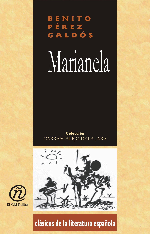 Marianela: Colecci?n de Cl?sicos de la Literatura Espa?ola