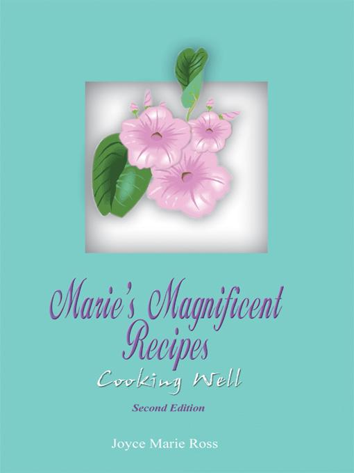 Marie's Magnificent Recipes: Cooking Well
