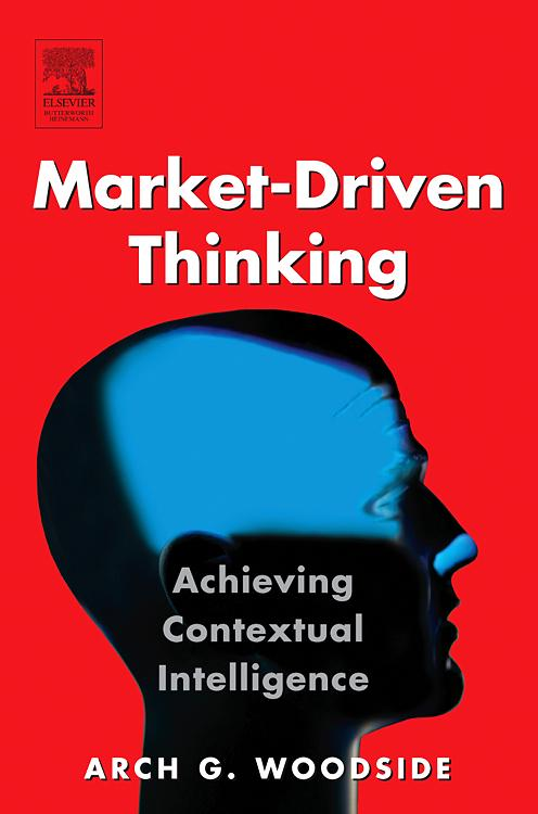 Market-Driven Thinking: Achieving Contextual Intelligence EB9781592785186