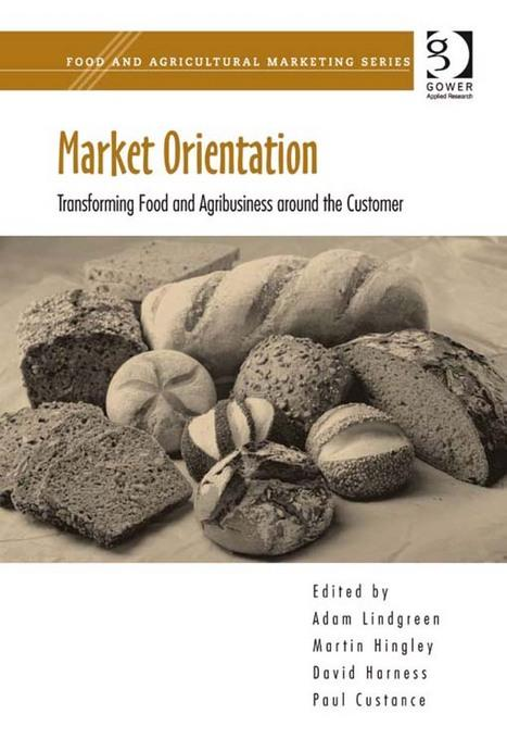 Market Orientation: Transforming Food and Agribusiness around the Customer EB9781409458685