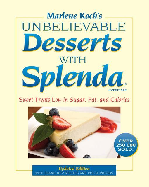 Marlene Koch's Unbelievable Desserts with Splenda Sweetener EB9781590771440