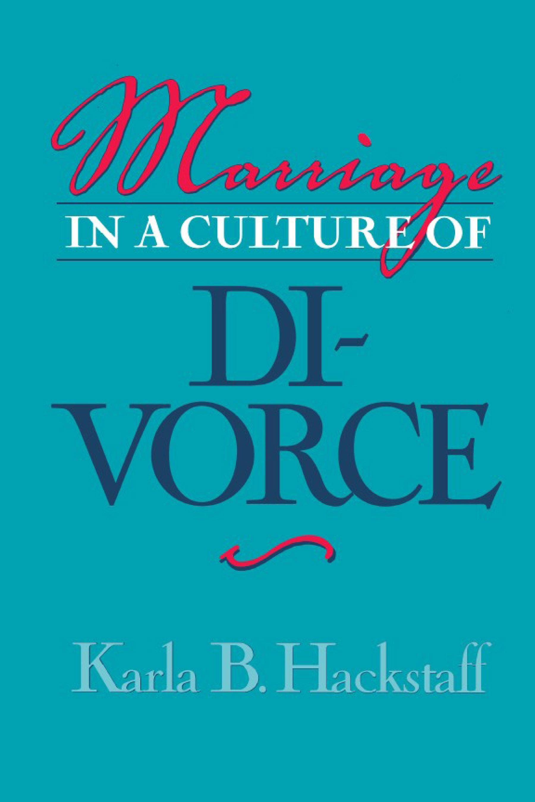 Marriage in a Culture of Divorce EB9781439905555