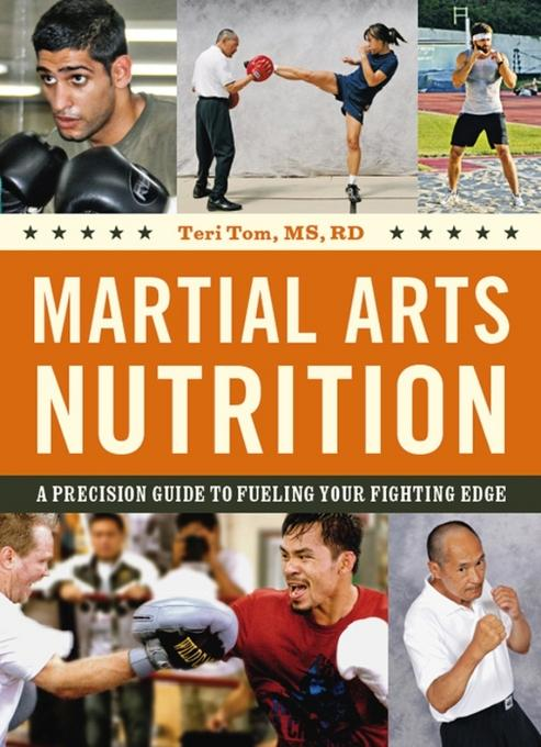 Martial Arts Nutrition: A Precision Guide to Fueling Your Fighting Edge EB9781462905638