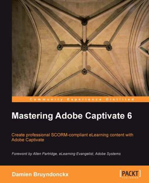 Mastering Adobe Captivate 6 EB9781849692458