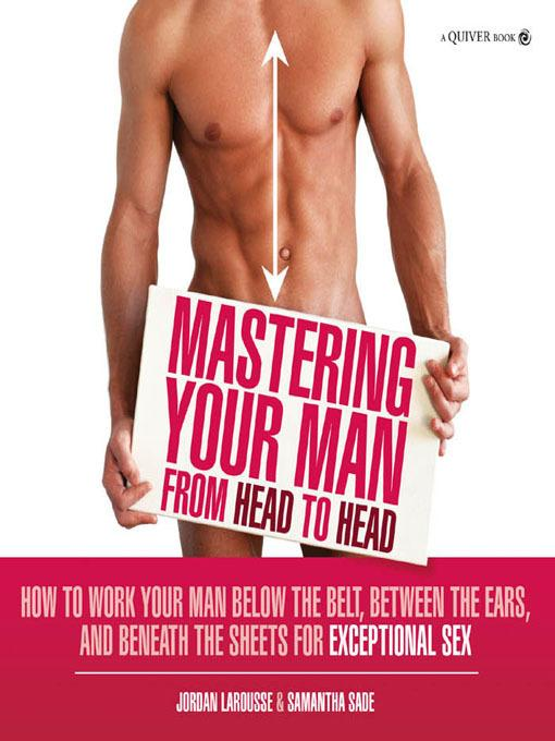 Mastering Your Man from Head to Head EB9781610580793