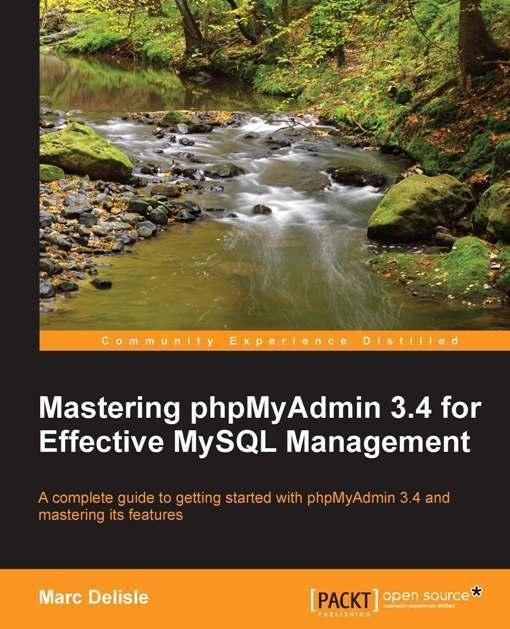 Mastering phpMyAdmin 3.4 for Effective MySQL Management EB9781849517799