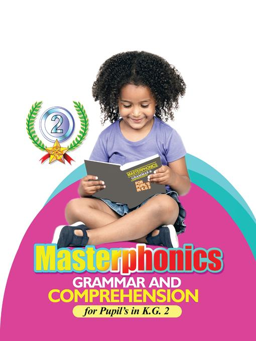 Masterphonics: GRAMMAR AND COMPREHENSION for Pupil's in K.G. 2 EB9781466928558