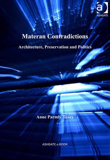 Materan Contradictions: Architecture, Preservation and Politics EB9781409412083