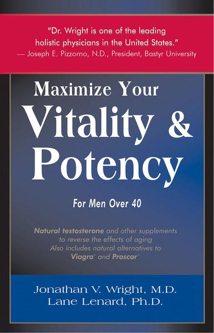 Maximize Your Vitality & Potency for Men Over 40 EB9781890572020
