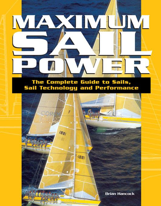 Maximum Sail Power: The Complete Guide to Sails, Sail Technology, and Performance EB9781934670170