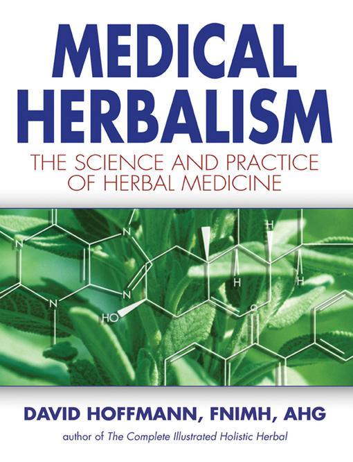 Medical Herbalism: The Science and Practice of Herbal Medicine EB9781594778902