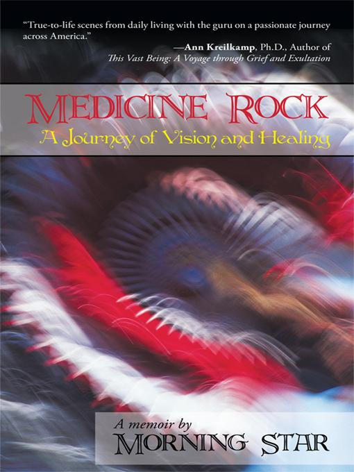 Medicine Rock: A Journey of Vision and Healing