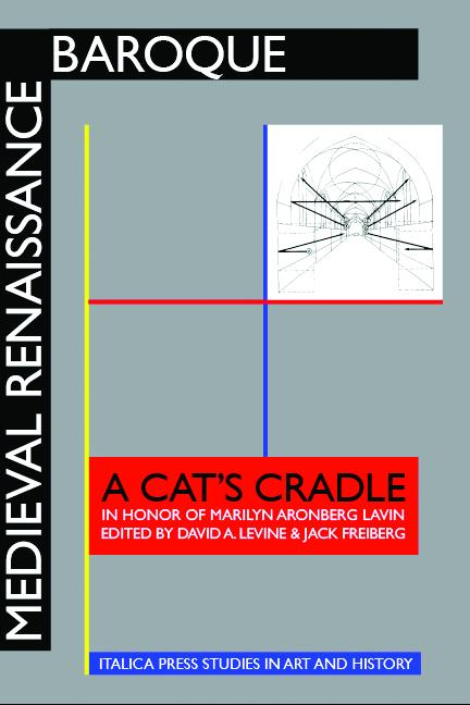 Medieval Renaissance Baroque: A Cat's Cradle in Honor of Marilyn Aronberg Lavin EB9781599101569