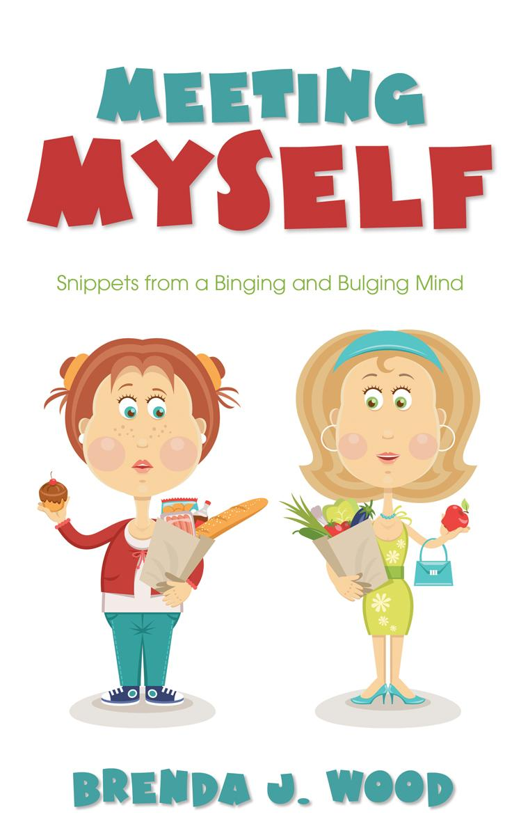 Meeting Myself: Snippets from a Binging and Bulging Mind EB9781770696112